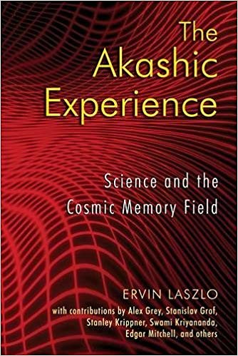 Resourses. Ervin Laszlo: The Akashic Experience
