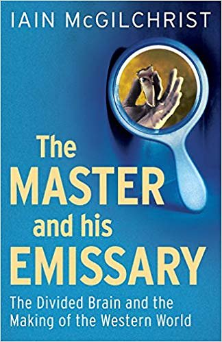 Resourses. Iain McGilchrist: The Master and His Emissary